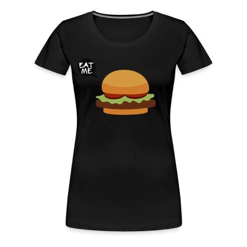 eat your burger - Women's Premium T-Shirt