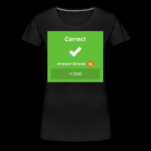 Kahoot Correct Answer - Women's Premium T-Shirt