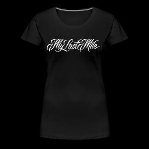 My Last Mile Merch - Women's Premium T-Shirt