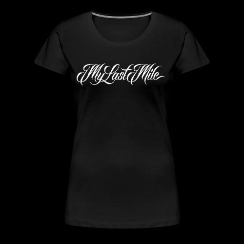My Last Mile Merch - Women's Premium T-Shirt