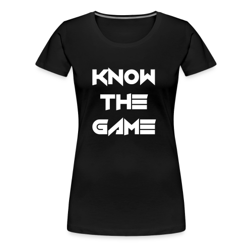 Know the Game - Women's Premium T-Shirt