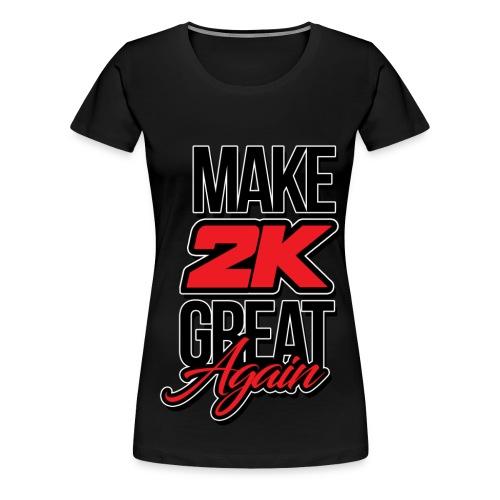 Make 2k Great Again - Women's Premium T-Shirt