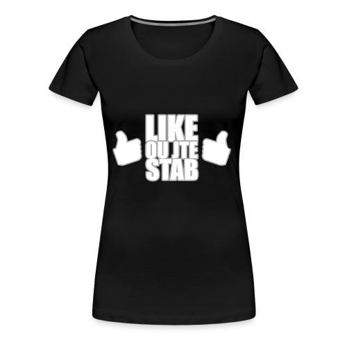 Like ou jte stab - T-shirt premium pour femmes