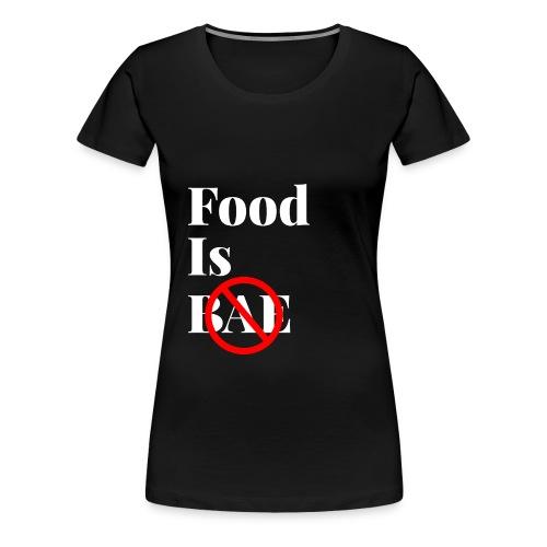 Food Is Bae - White - Women's Premium T-Shirt