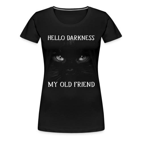 Hello Darkness My Old Friend Black Cat Halloween - Women's Premium T-Shirt