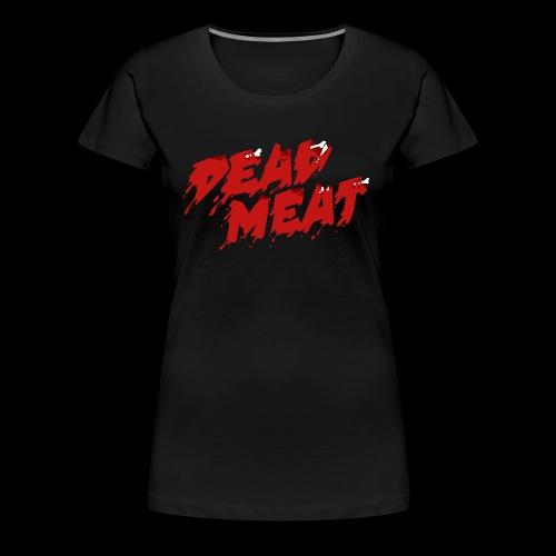 Dead Meat Logo - Women's Premium T-Shirt