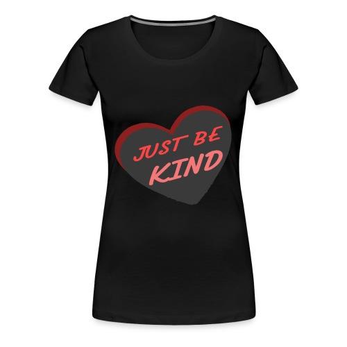 just be kind t shirt - Women's Premium T-Shirt