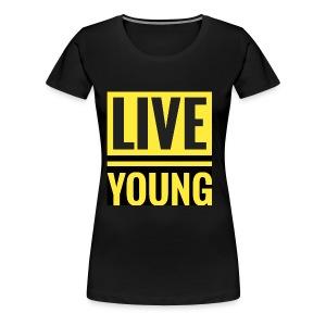 Live Young - Women's Premium T-Shirt