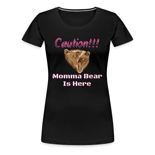 Caution Momma Bear Is Here Pink - Women's Premium T-Shirt