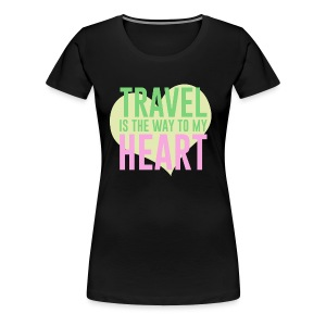 Travel Is The Way To My Heart - Women's Premium T-Shirt