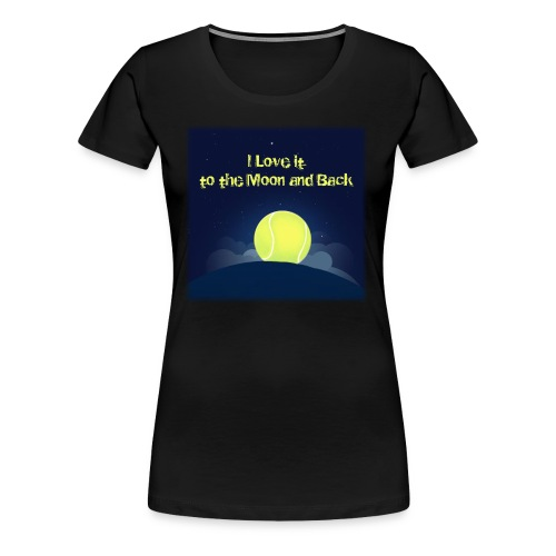 Tennis i Love it to the moon and back - Women's Premium T-Shirt