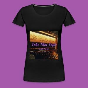 Take That Topic - Women's Premium T-Shirt