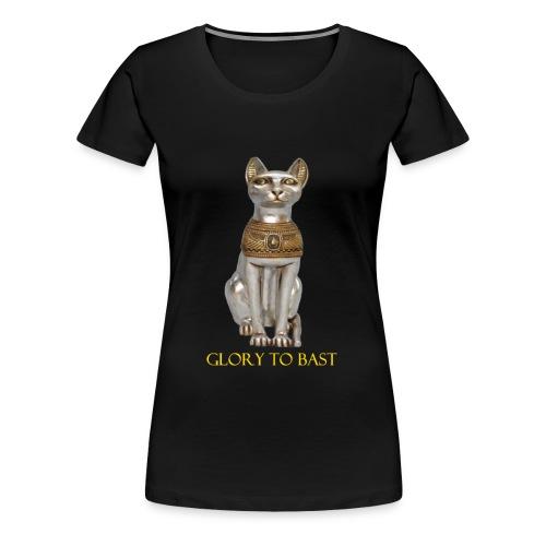 Glory to Bast - Women's Premium T-Shirt