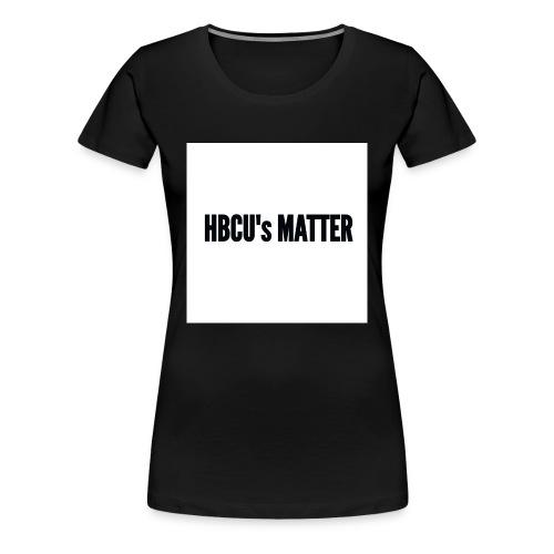 HBCU's Matter - Women's Premium T-Shirt