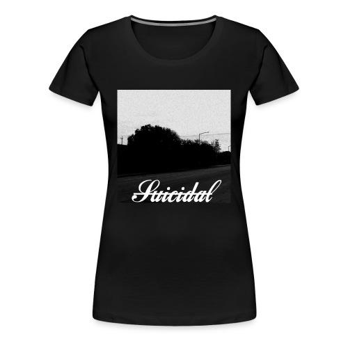 Suicidal - Women's Premium T-Shirt