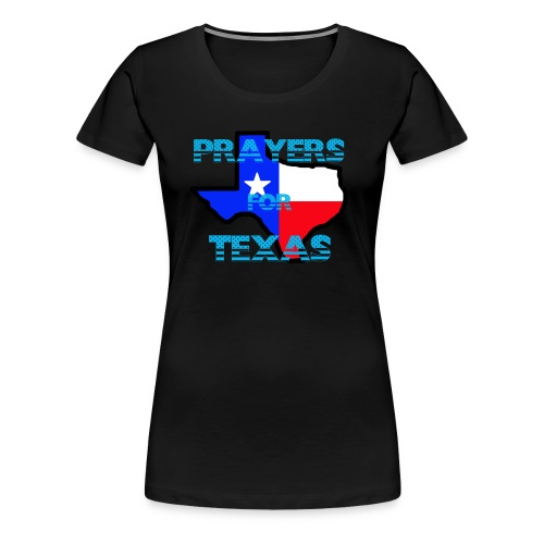 Prayers For Texas - Women's Premium T-Shirt