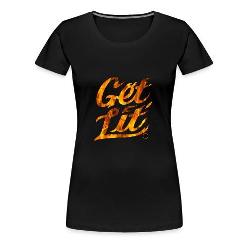 GET LIT - Women's Premium T-Shirt