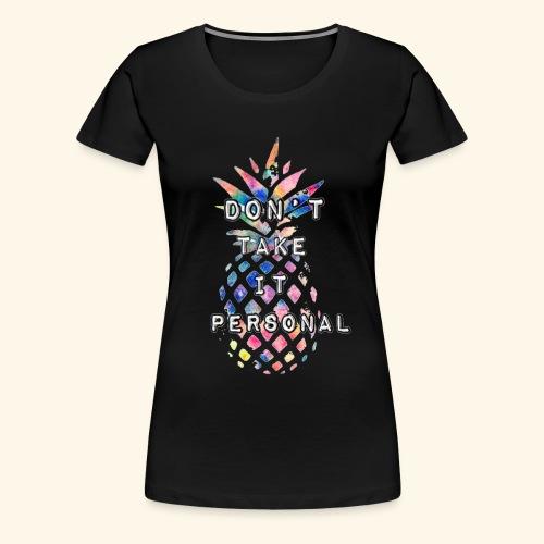 Don't take it personal - Women's Premium T-Shirt