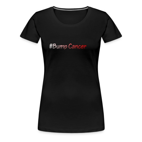 Bump Cancer march 19 2017 - Women's Premium T-Shirt