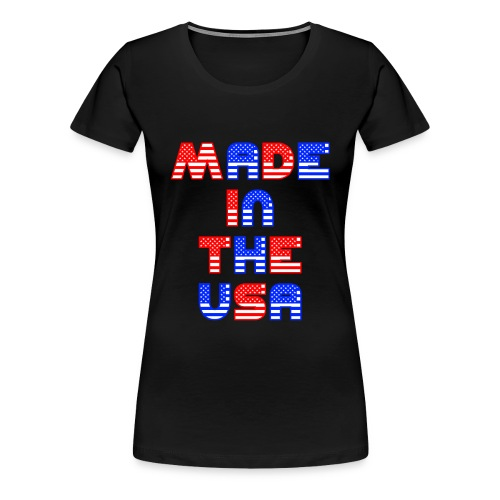 Made In the USA Patriotic United States - Women's Premium T-Shirt