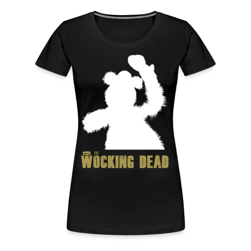 Wocking Dead Shirt - Women's Premium T-Shirt