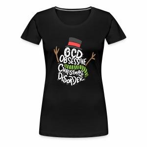 CHRISTMAS - OCD Obsessive Christmas Disorder - Women's Premium T-Shirt