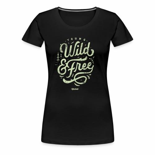 Wild Series - Young, Wild & Free - Women's Premium T-Shirt