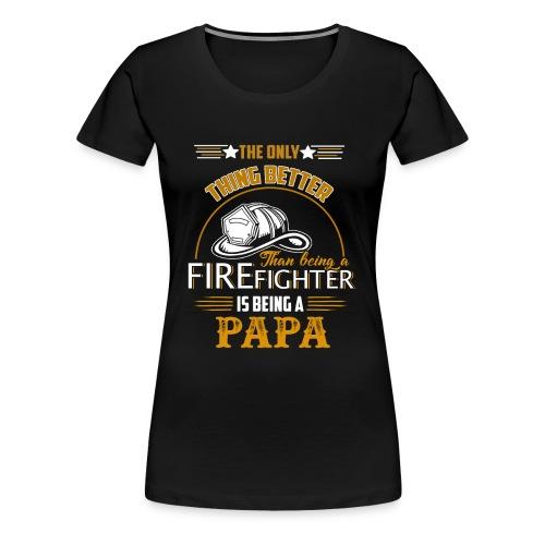 Firefighter gifts t shirt - Firefighter papa tee - Women's Premium T-Shirt