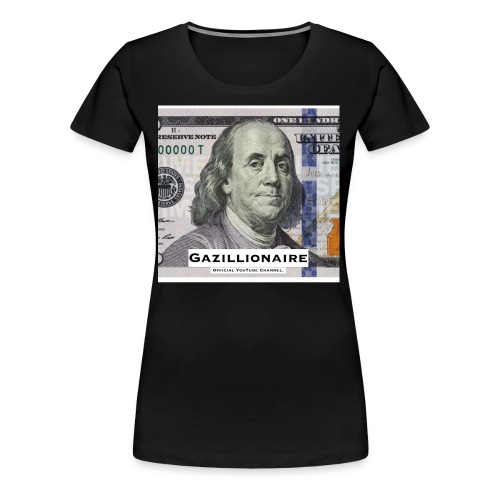 GAZILLIONAIRE with BENJAMIN FRANKLIN - Women's Premium T-Shirt