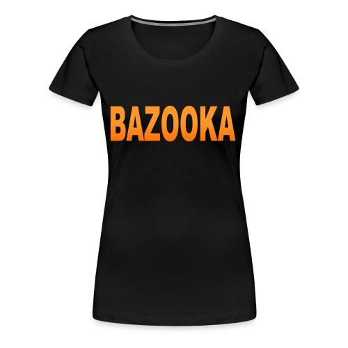 BAZOOKA - Women's Premium T-Shirt
