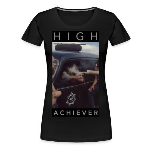 HIGH ACHIEVER - Women's Premium T-Shirt