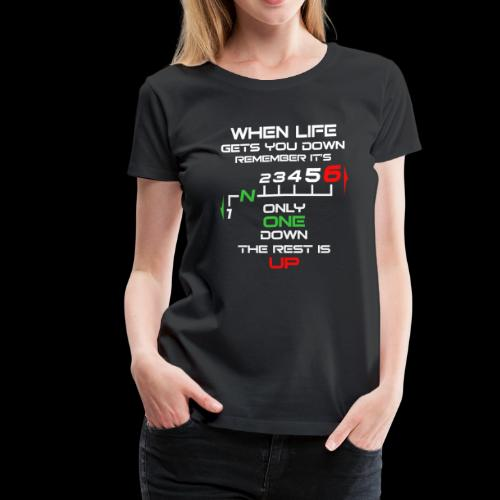 Only One Down, The Rest is Up! t-shirt - Women's Premium T-Shirt