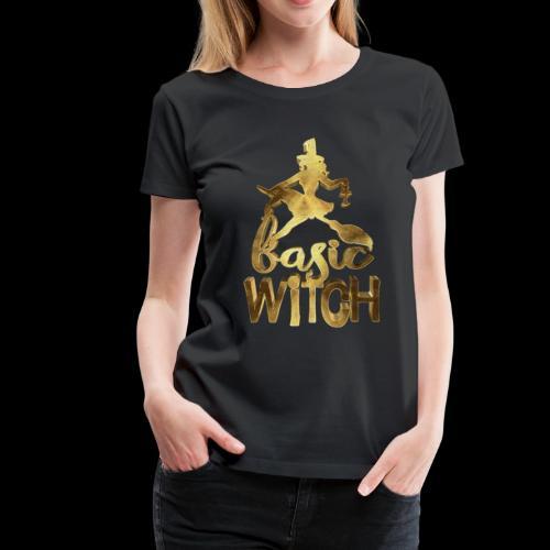 I am a Basic Witch Golden - Women's Premium T-Shirt