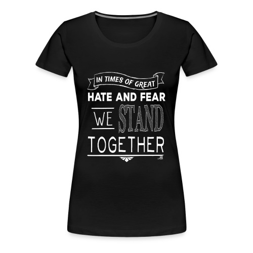 We Stand Together - Streetwear - Women's Premium T-Shirt