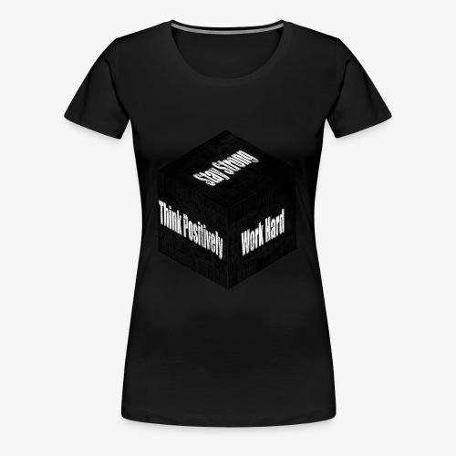 Think, Work And Stay - Women's Premium T-Shirt