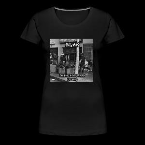 Blak- on the boulevard - Women's Premium T-Shirt