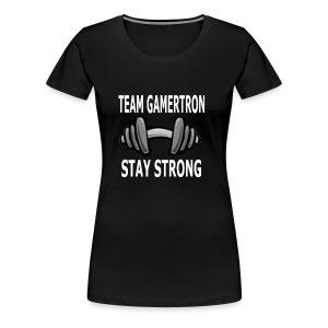 Team GamerTron Stay Strong - Women's Premium T-Shirt
