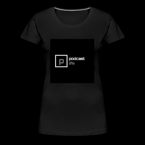 Podcast Life - Black Background - Women's Premium T-Shirt