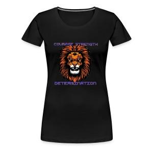 COURAGE STRENGTH DETERMINATION - Women's Premium T-Shirt