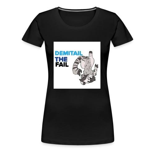 Demitail The FAIL - Women's Premium T-Shirt