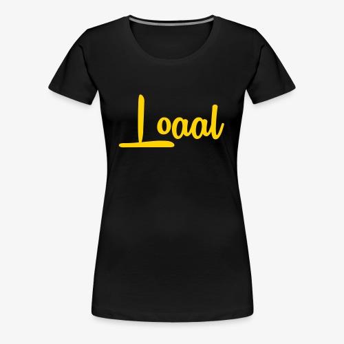 Loaal Original - Women's Premium T-Shirt
