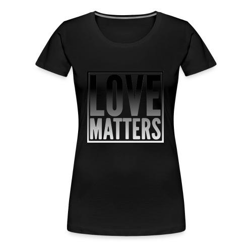love matters black gradient - Women's Premium T-Shirt