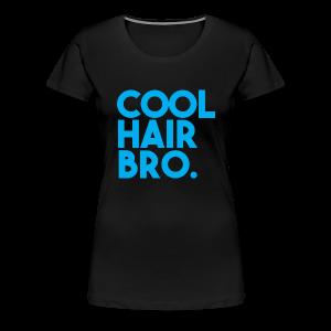 COOL HAIR BRO - Women's Premium T-Shirt