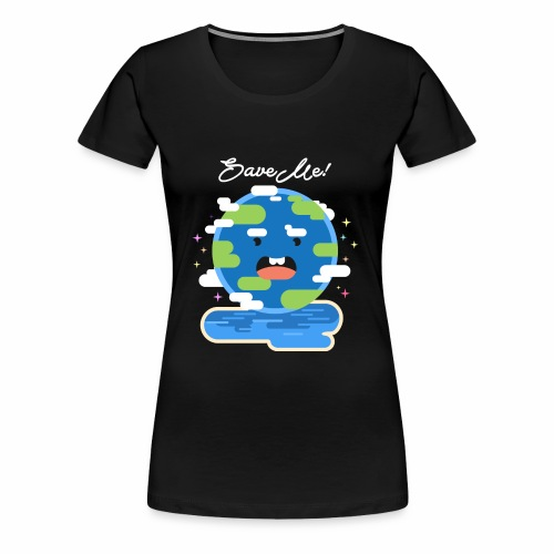 save earth - Women's Premium T-Shirt