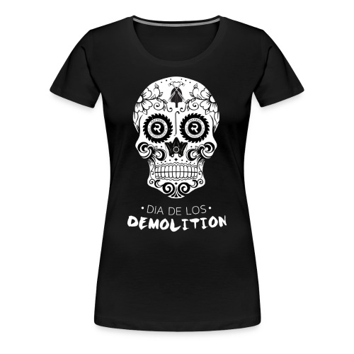 Day of the Demolition - Women's Premium T-Shirt