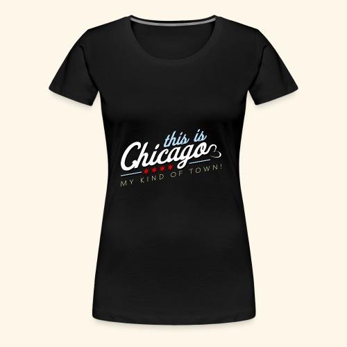 This Is Chicago ORIGINAL - Women's Premium T-Shirt
