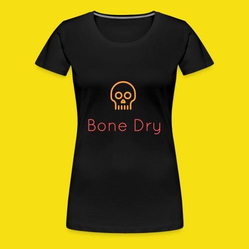 Bone Dry - Women's Premium T-Shirt