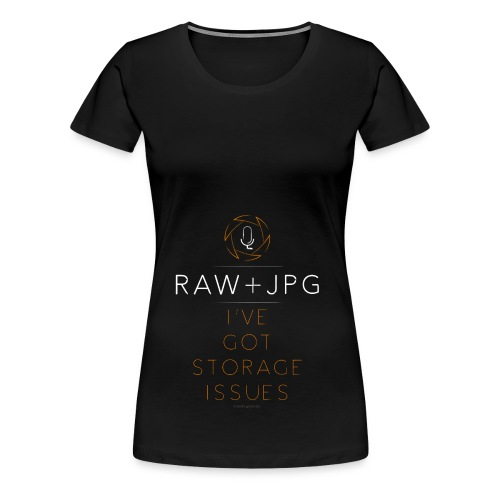 For the RAW+JPG Shooter - Women's Premium T-Shirt