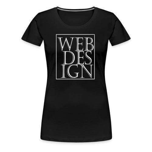 Webdesign T-shirt [3 Lines Text - Design] - Women's Premium T-Shirt