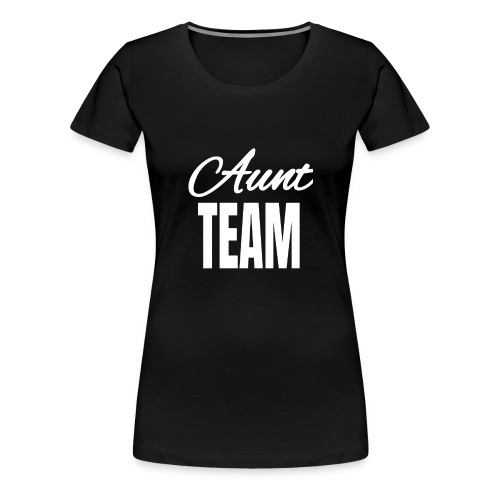 Aunt Team Design for Aunts Gifts from Nieces Nephews - Women's Premium T-Shirt